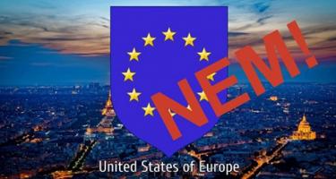 Lépjünk fel az Európai Egyesült Államok lázálma ellen!